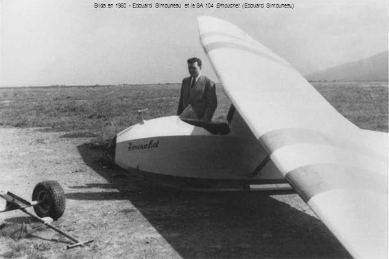 Blida en 1950 - Edouard Simouneau et le SA 104 Emouchet (Edouard Simouneau)