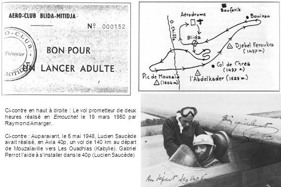 Ci-contre en haut à droite : Le vol prometteur de deux heures réalisé en Emouchet le 19 mars 1950 par Raymond Amarger. Ci-contre : Auparavant, le 5 ma