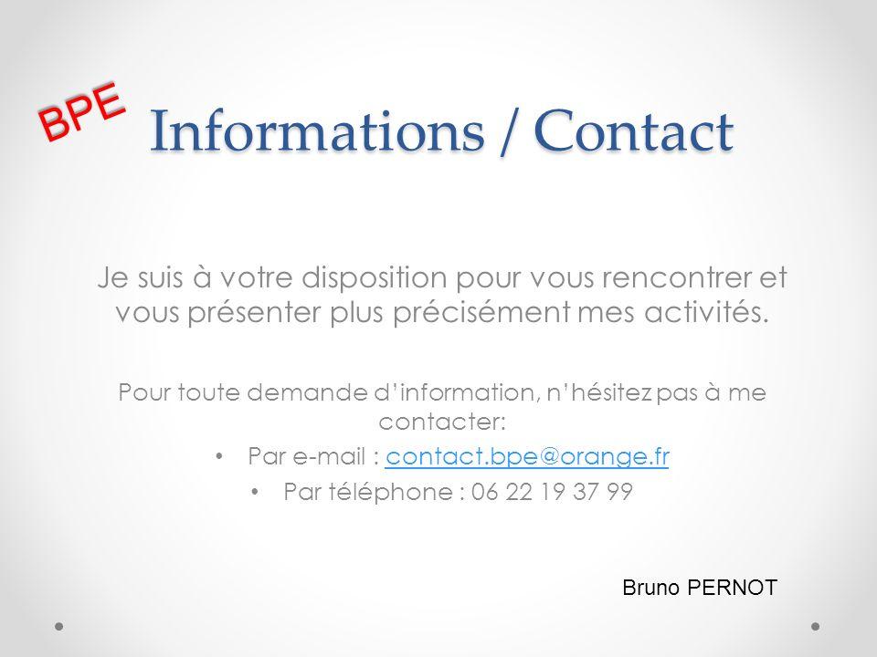 Informations / Contact Je suis à votre disposition pour vous rencontrer et vous présenter plus précisément mes activités. Pour toute demande dinformat