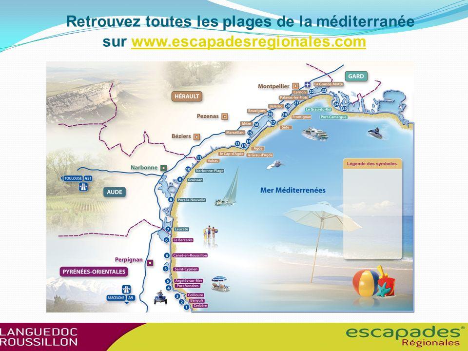 Retrouvez toutes les plages de la méditerranée sur www.escapadesregionales.com www.escapadesregionales.com