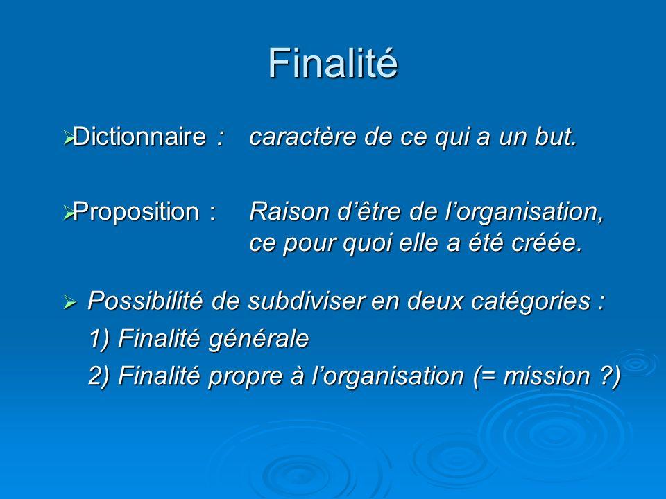 Finalité Possibilité de subdiviser en deux catégories : Possibilité de subdiviser en deux catégories : 1) Finalité générale 2) Finalité propre à lorga