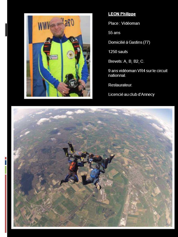 LEON Philippe Place : Vidéoman 55 ans Domicilié à Gastins (77) 1250 sauts Brevets: A, B, B2, C.