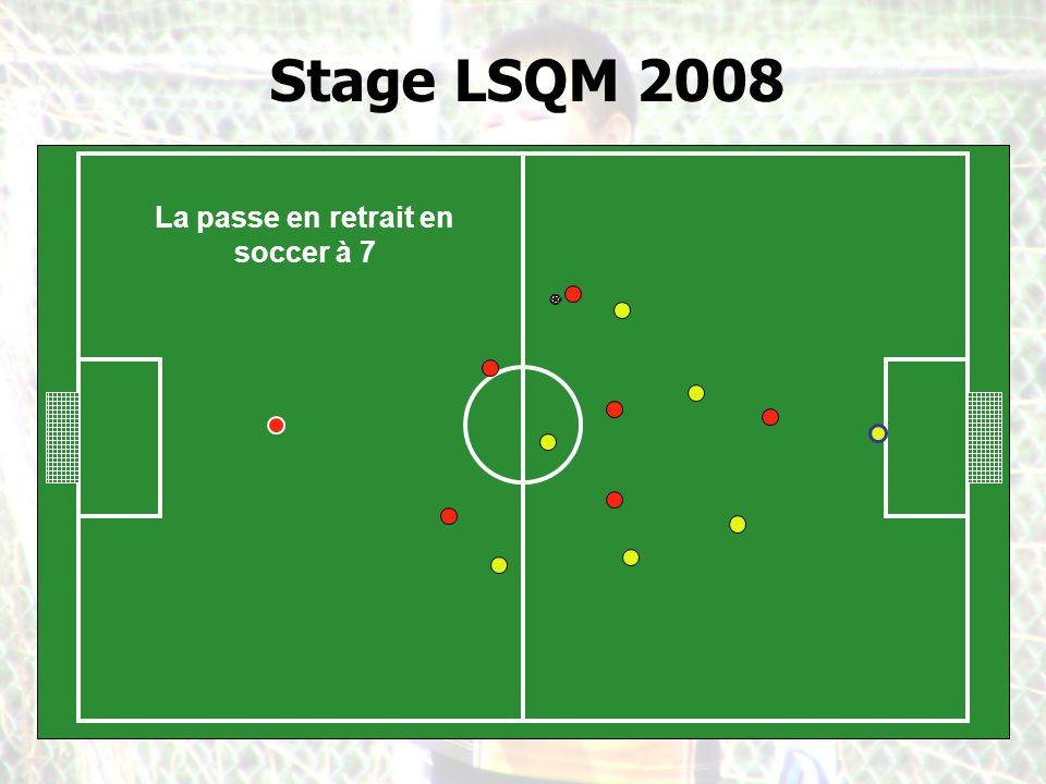 Stage LSQM 2008 La passe en retrait en soccer à 7