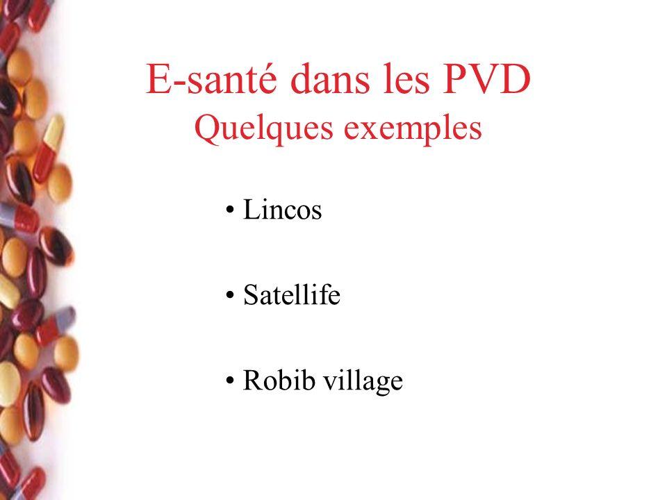 E-santé dans les PVD Quelques exemples Lincos Satellife Robib village
