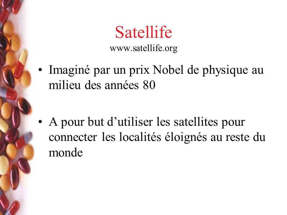 Satellife www.satellife.org Imaginé par un prix Nobel de physique au milieu des années 80 A pour but dutiliser les satellites pour connecter les localités éloignés au reste du monde