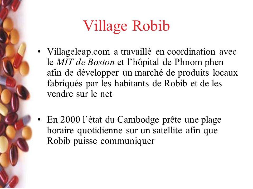 Village Robib Villageleap.com a travaillé en coordination avec le MIT de Boston et lhôpital de Phnom phen afin de développer un marché de produits locaux fabriqués par les habitants de Robib et de les vendre sur le net En 2000 létat du Cambodge prête une plage horaire quotidienne sur un satellite afin que Robib puisse communiquer