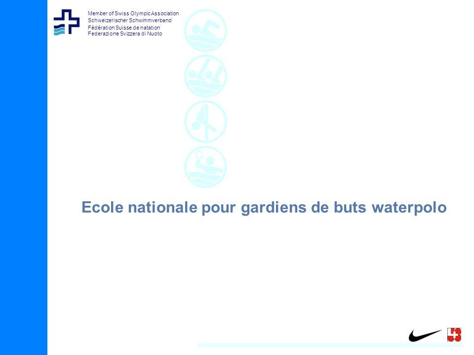 Member of Swiss Olympic Association Schweizerischer Schwimmverband Fédération Suisse de natation Federazione Svizzera di Nuoto Ecole nationale pour gardiens de buts waterpolo