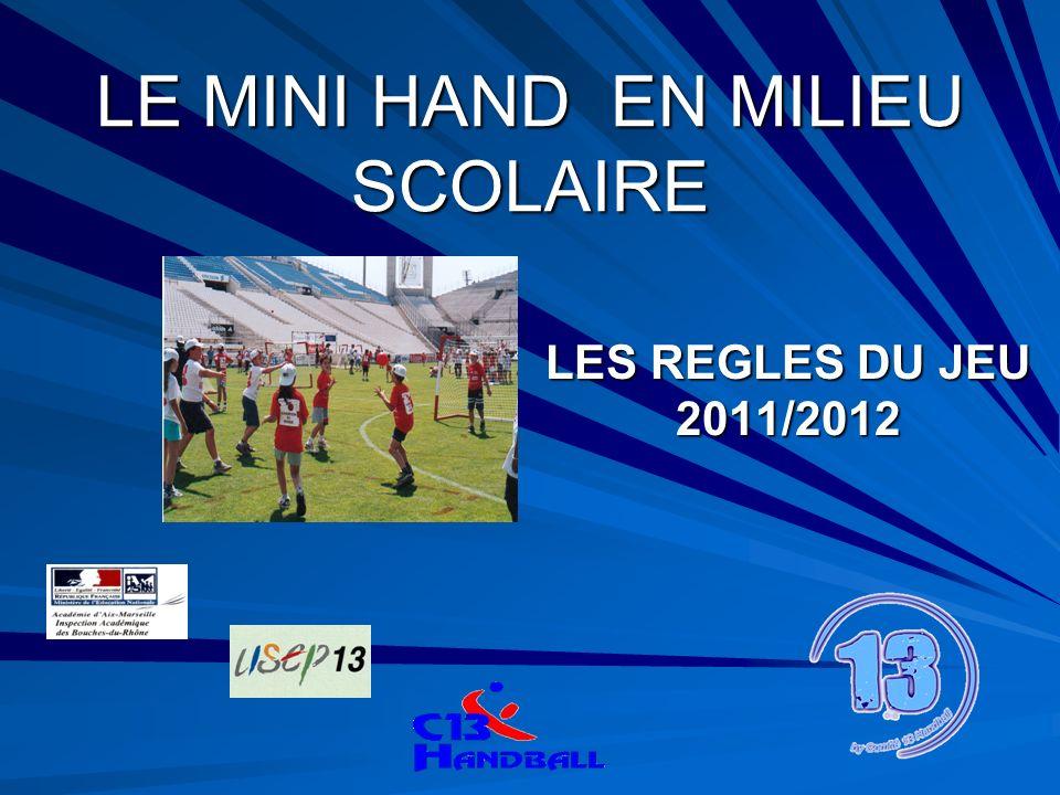 LE MINI HAND EN MILIEU SCOLAIRE LES REGLES DU JEU 2011/2012