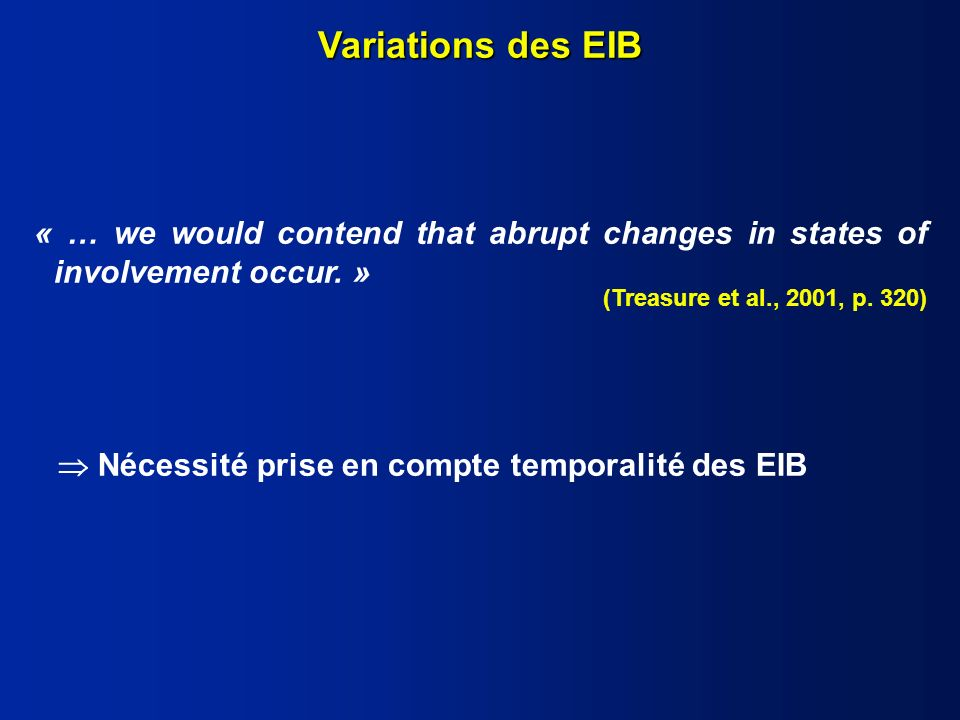 Variations des EIB « … we would contend that abrupt changes in states of involvement occur.