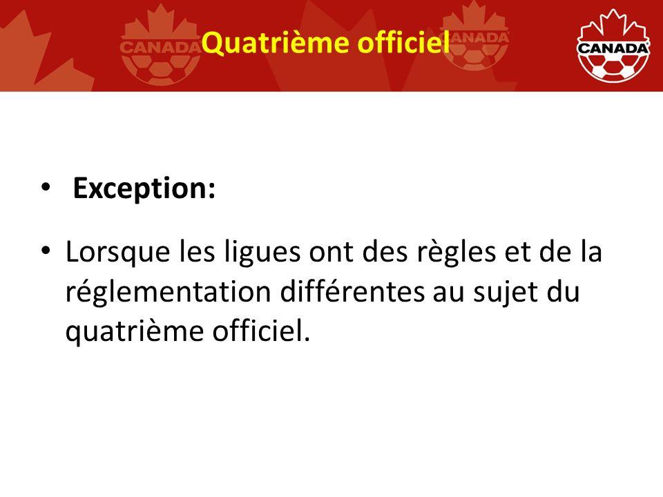 Quatrième officiel Exception: Lorsque les ligues ont des règles et de la réglementation différentes au sujet du quatrième officiel.