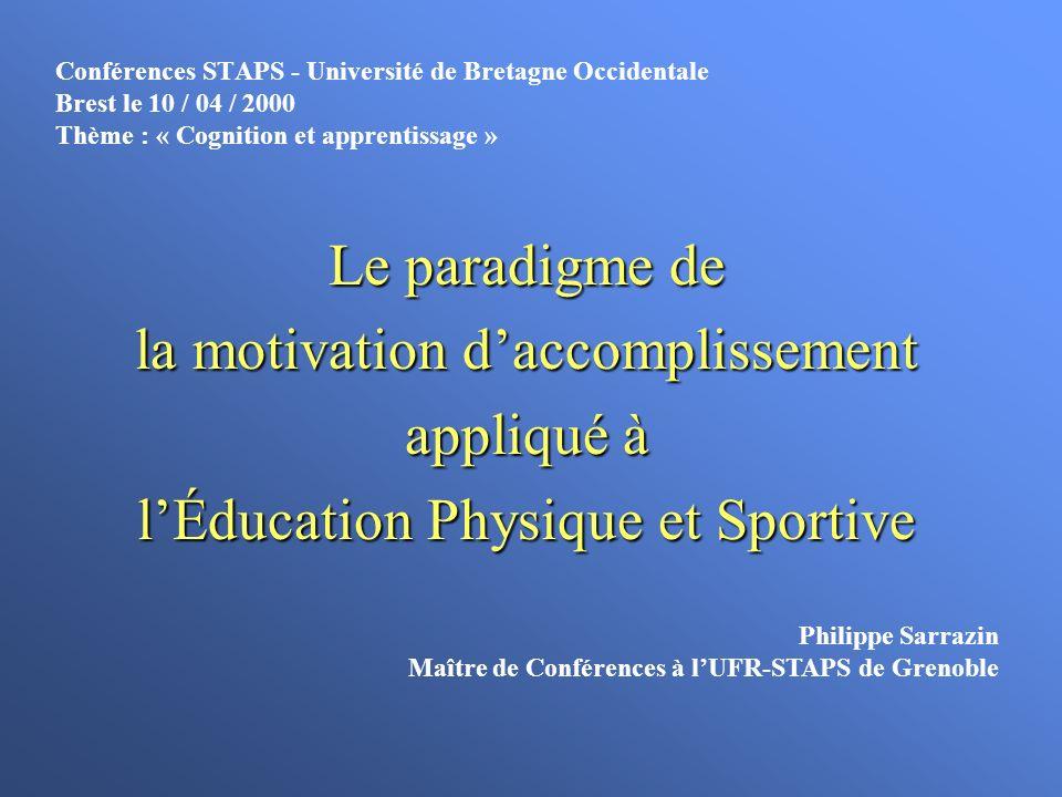 Conférences STAPS - Université de Bretagne Occidentale Brest le 10 / 04 / 2000 Thème : « Cognition et apprentissage » Le paradigme de la motivation da