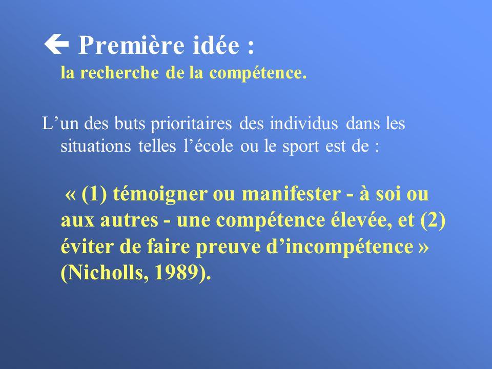 Deuxième idée : deux buts d accomplissement liés à la compétence.