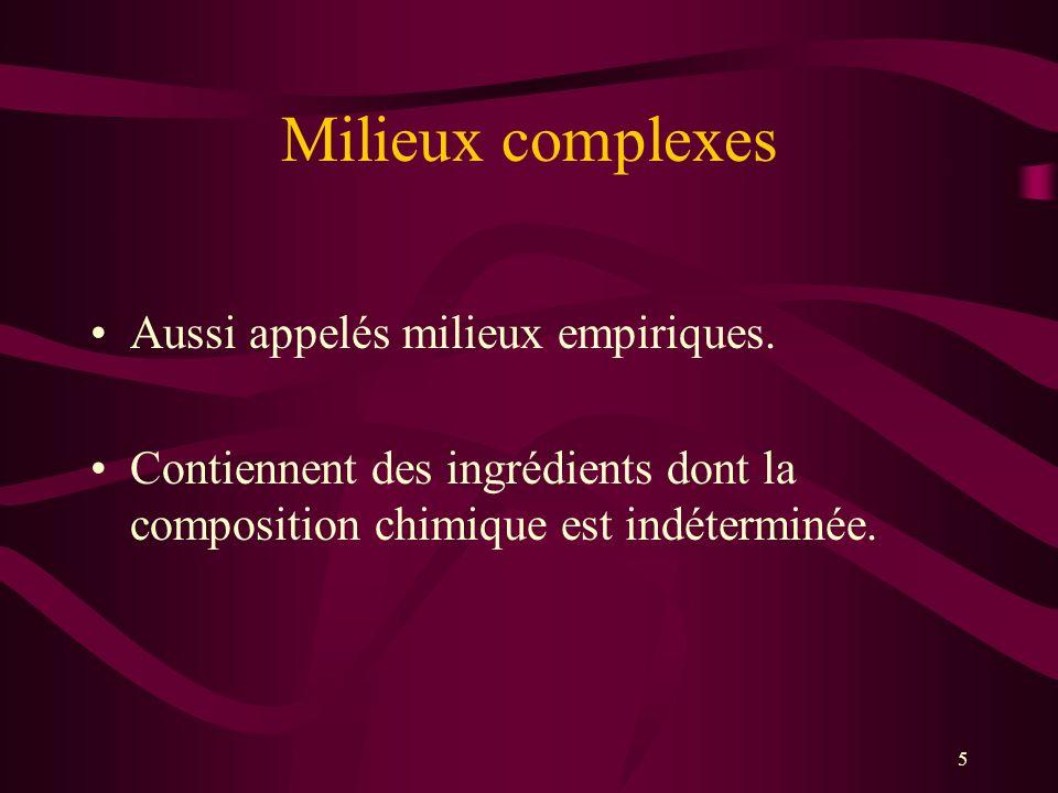 5 Milieux complexes Aussi appelés milieux empiriques.