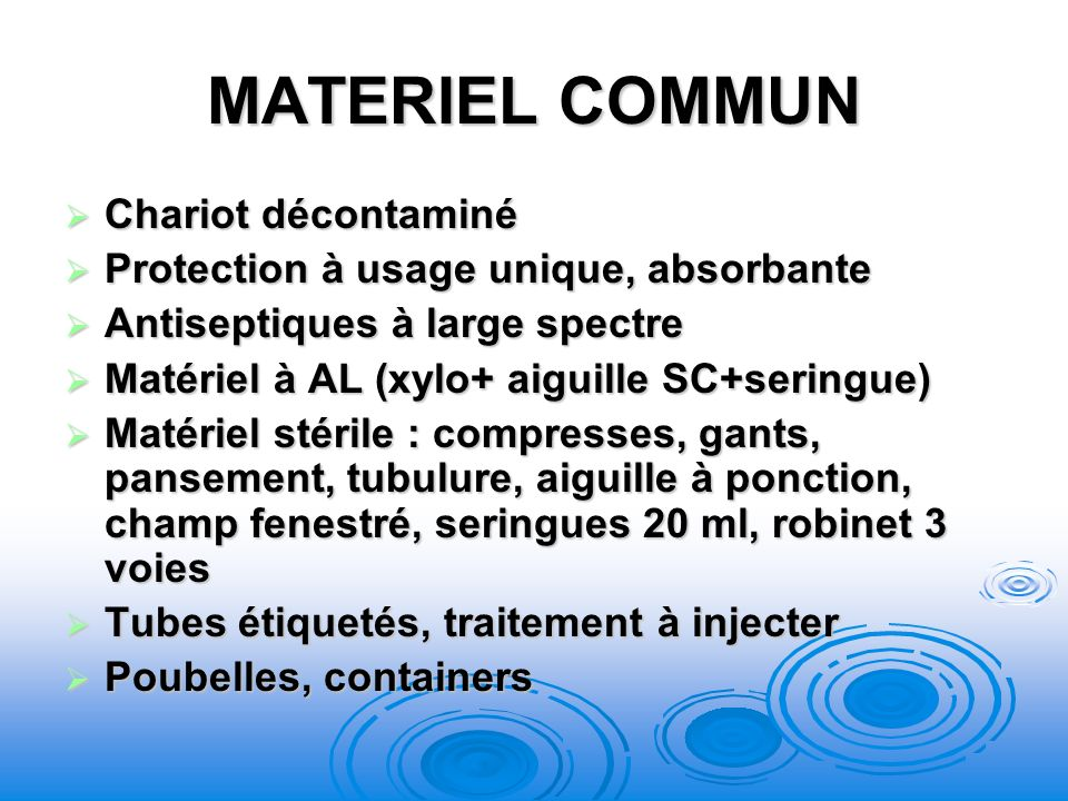 MATERIEL COMMUN Chariot décontaminé Chariot décontaminé Protection à usage unique, absorbante Protection à usage unique, absorbante Antiseptiques à la
