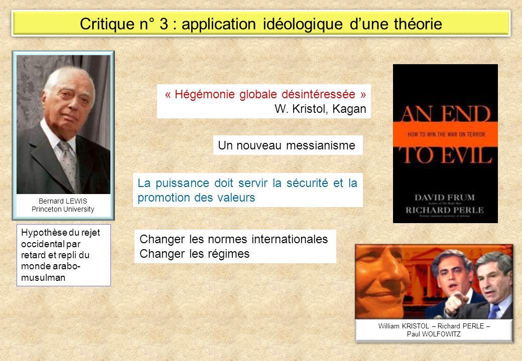 Critique n° 3 : application idéologique dune théorie Bernard LEWIS Princeton University Hypothèse du rejet occidental par retard et repli du monde ara