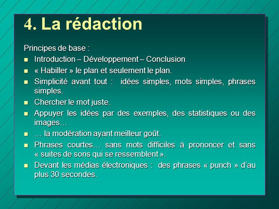 4. La rédaction Principes de base : n Introduction – Développement – Conclusion n « Habiller » le plan et seulement le plan. n Simplicité avant tout :