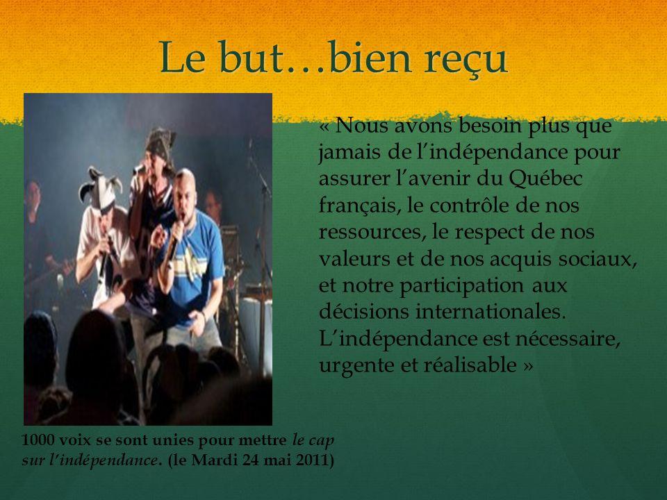 Le but…bien reçu 1000 voix se sont unies pour mettre le cap sur lindépendance. (le Mardi 24 mai 2011) « Nous avons besoin plus que jamais de lindépend