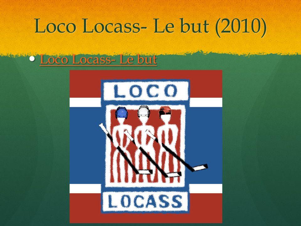 Loco Locass- Le but (2010) Loco Locass- Le but Loco Locass- Le but Loco Locass- Le but Loco Locass- Le but