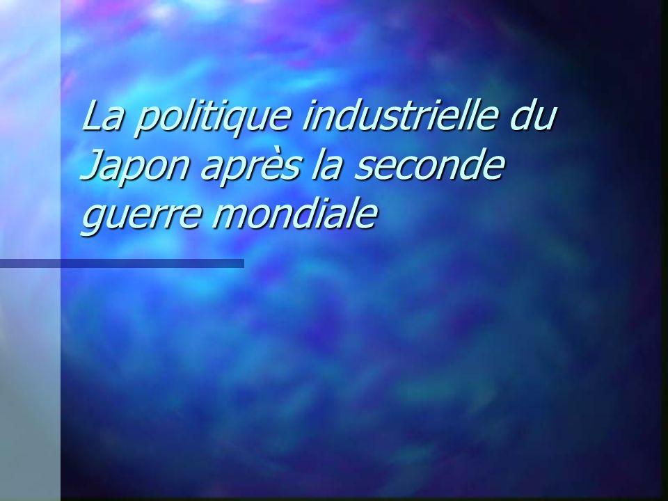 La politique industrielle du Japon après la seconde guerre mondiale