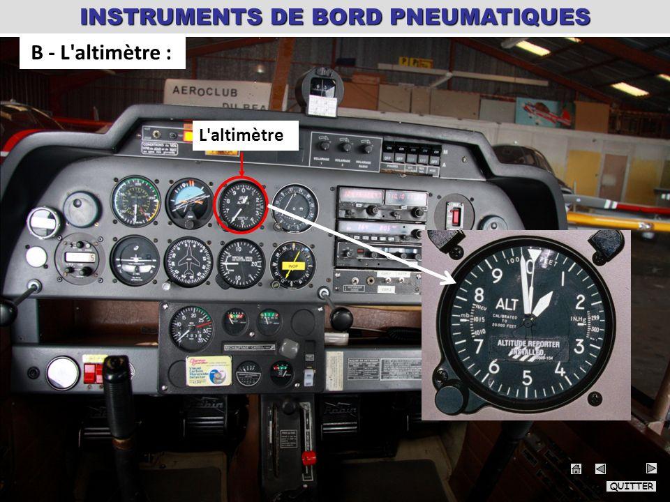 L'altimètre B - L'altimètre : INSTRUMENTS DE BORD PNEUMATIQUES QUITTER 14