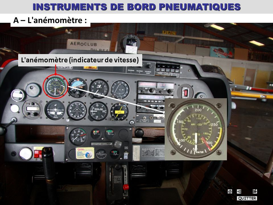L anémomètre (indicateur de vitesse) A – L anémomètre : QUITTER INSTRUMENTS DE BORD PNEUMATIQUES 4