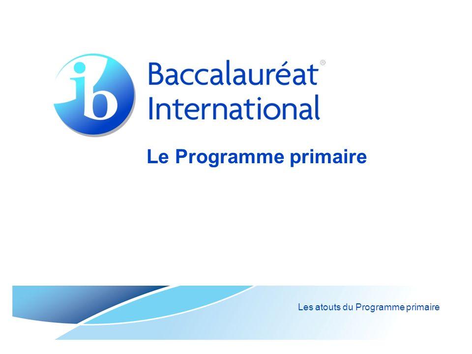 Le Programme primaire Les atouts du Programme primaire
