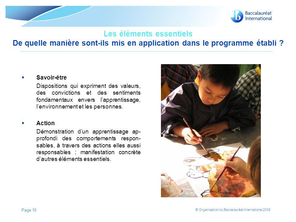© Organisation du Baccalauréat International 2008 Les éléments essentiels De quelle manière sont-ils mis en application dans le programme établi .