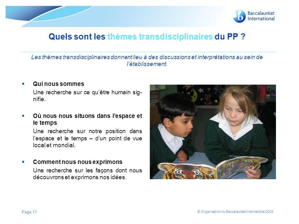 © Organisation du Baccalauréat International 2008 Quels sont les thèmes transdisciplinaires du PP .