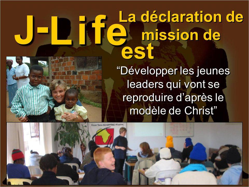 Développer les jeunes leaders qui vont se reproduire daprès le modèle de Christ JJ ii ff e e -- LL La déclaration de mission de est