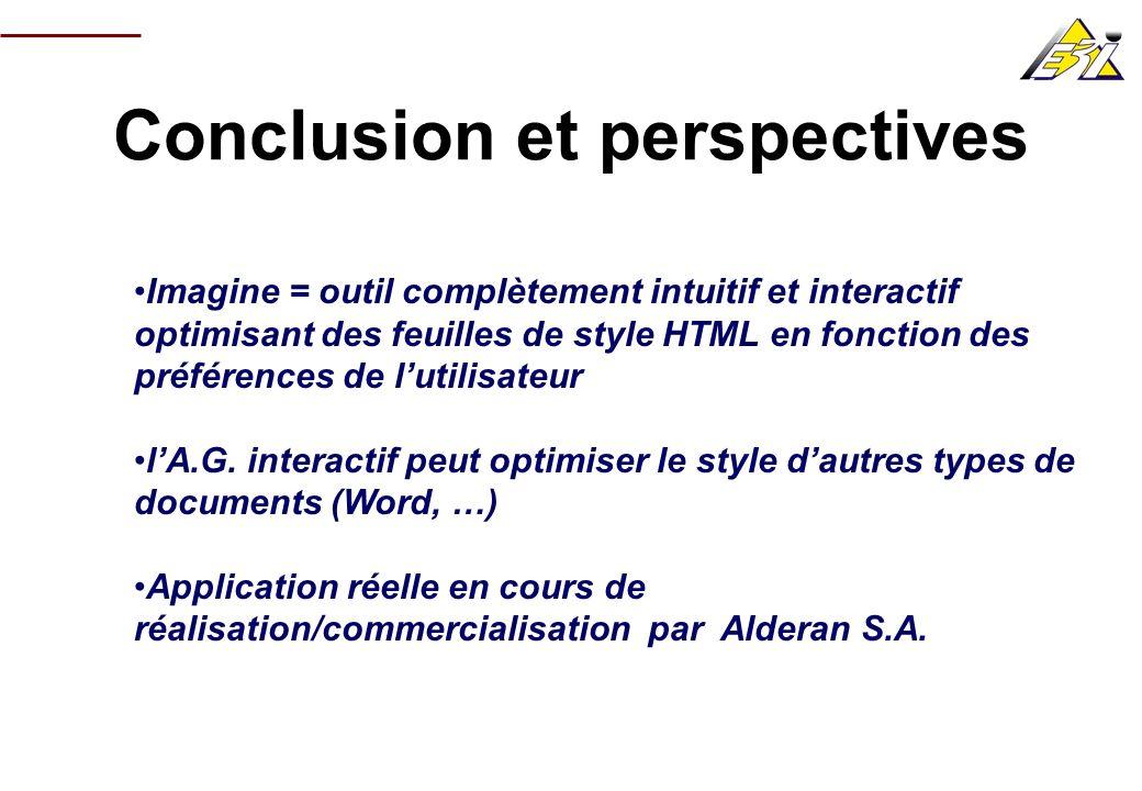 Conclusion et perspectives Imagine = outil complètement intuitif et interactif optimisant des feuilles de style HTML en fonction des préférences de lu