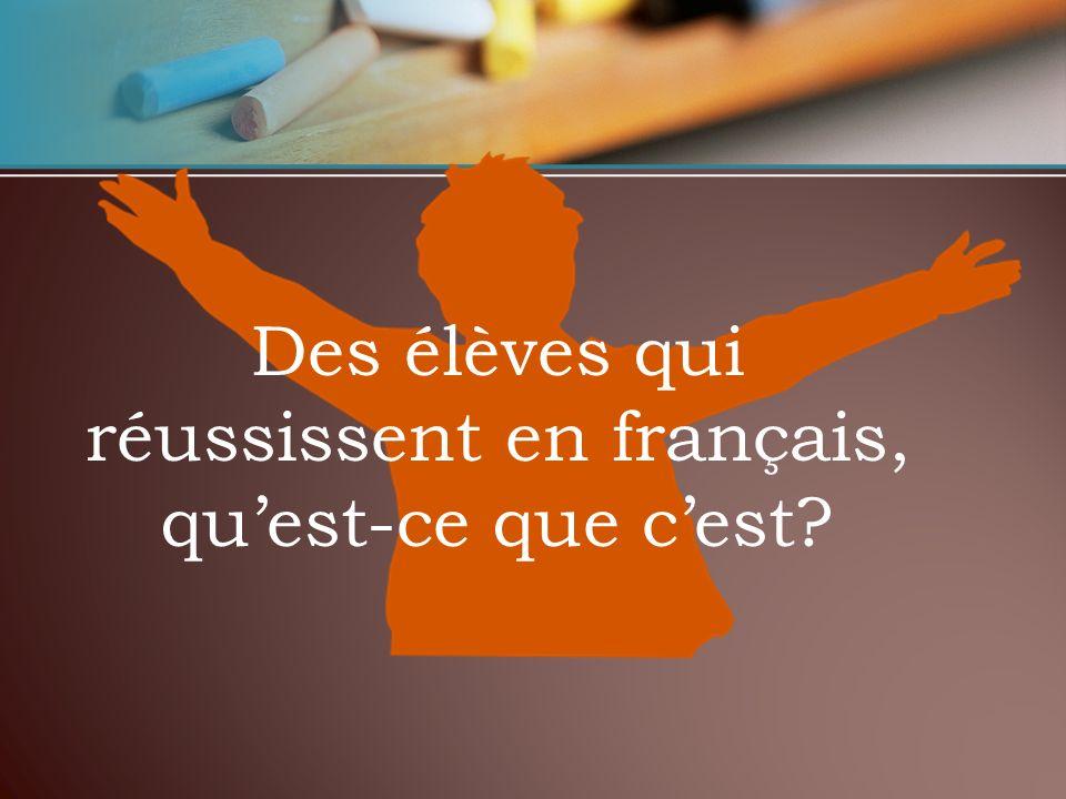 Des élèves qui réussissent en français, quest-ce que cest?