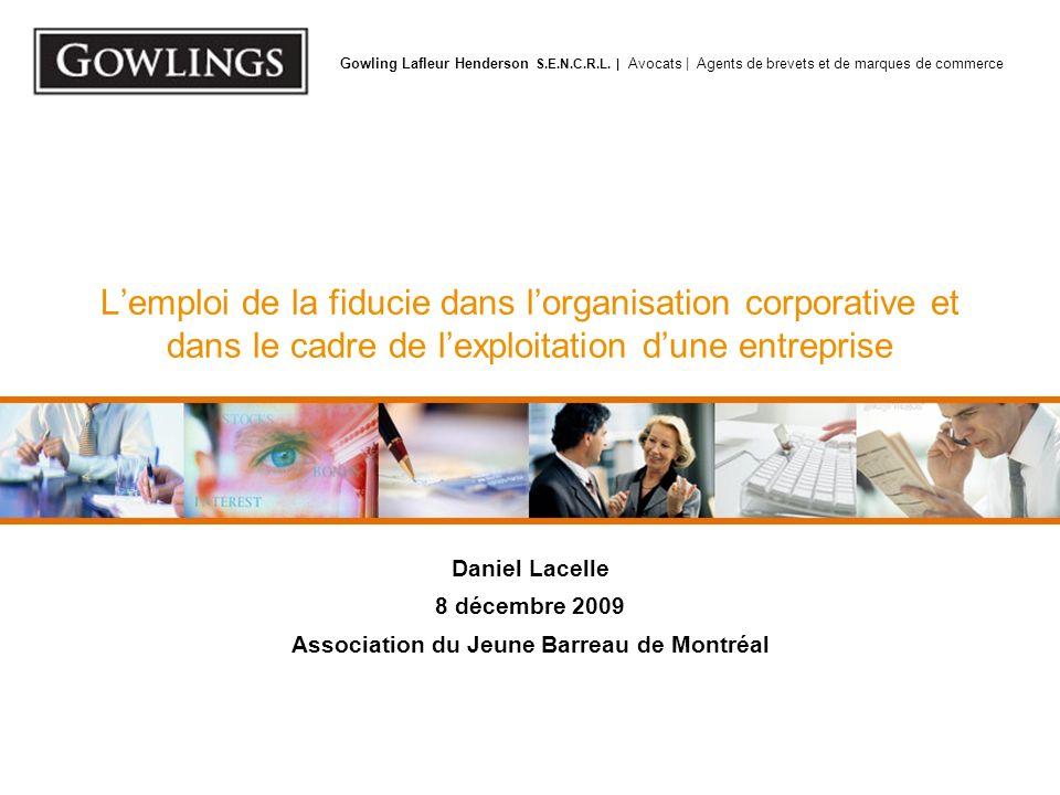 Gowling Lafleur Henderson S.E.N.C.R.L. | Avocats | Agents de brevets et de marques de commerce Lemploi de la fiducie dans lorganisation corporative et