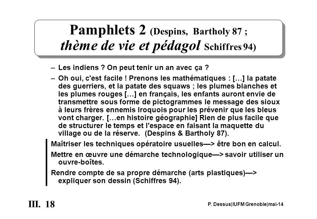 18 III. P. Dessus|IUFM Grenoble|mai-14 Pamphlets 2 (Despins, Bartholy 87 ; thème de vie et pédagol Schiffres 94) –Les indiens ? On peut tenir un an av