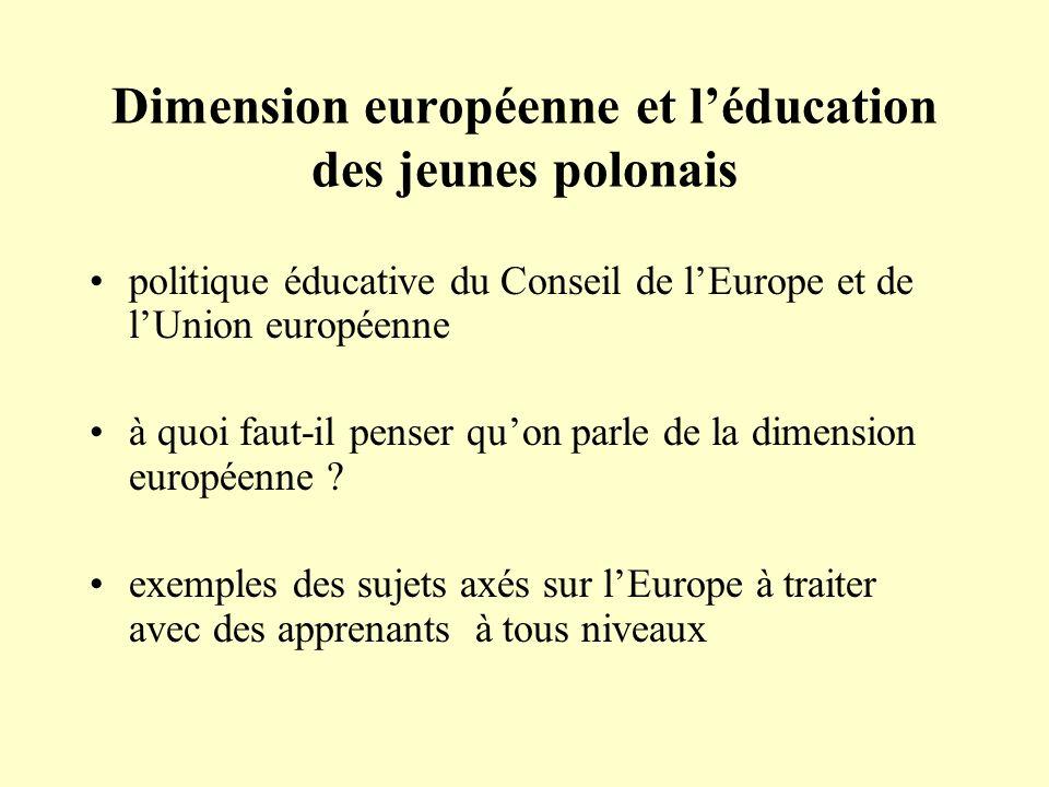 Dimension européenne et léducation des jeunes polonais politique éducative du Conseil de lEurope et de lUnion européenne à quoi faut-il penser quon parle de la dimension européenne .