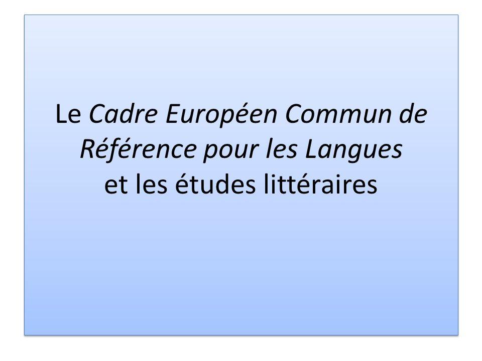 Le Cadre Européen Commun de Référence pour les Langues et les études littéraires
