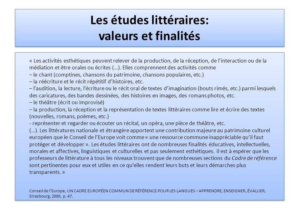 Les études littéraires: valeurs et finalités « Les activités esthétiques peuvent relever de la production, de la réception, de linteraction ou de la médiation et être orales ou écrites (…).