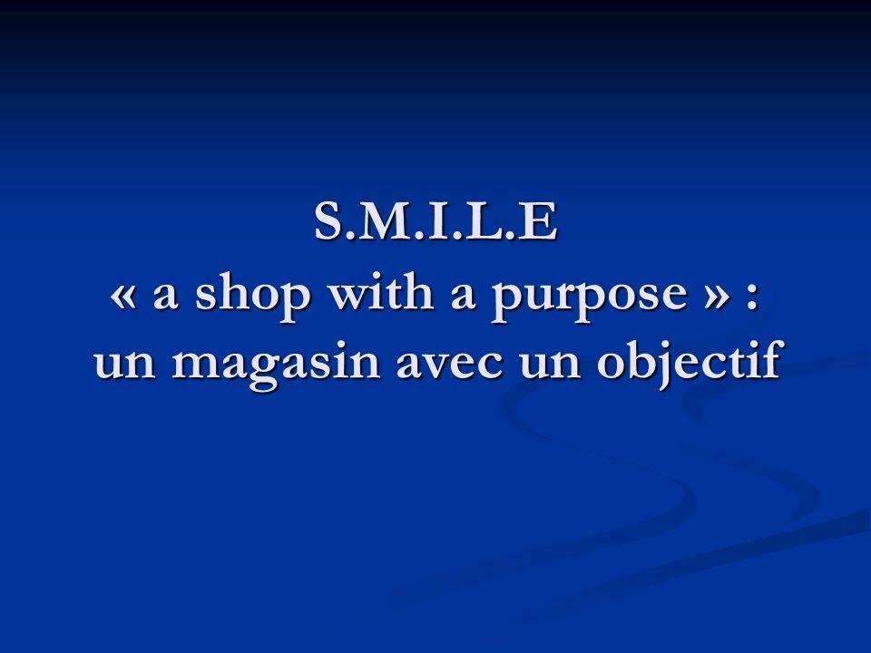 S.M.I.L.E « a shop with a purpose » : un magasin avec un objectif