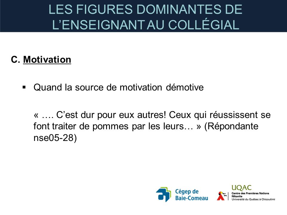 C. Motivation Quand la source de motivation démotive « ….