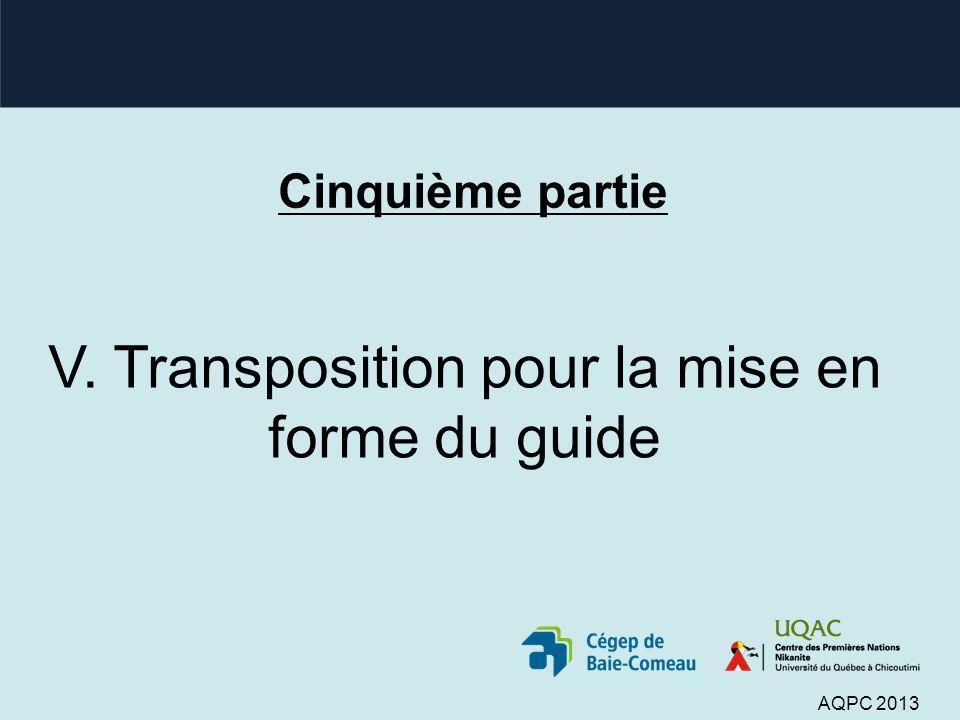Cinquième partie V. Transposition pour la mise en forme du guide AQPC 2013