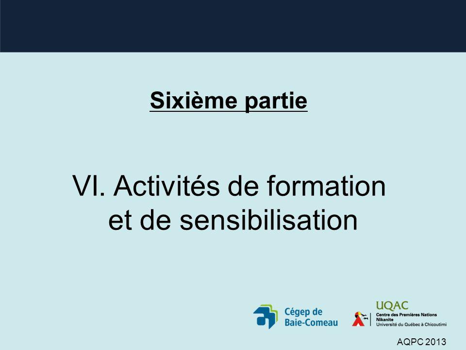 Sixième partie VI. Activités de formation et de sensibilisation AQPC 2013