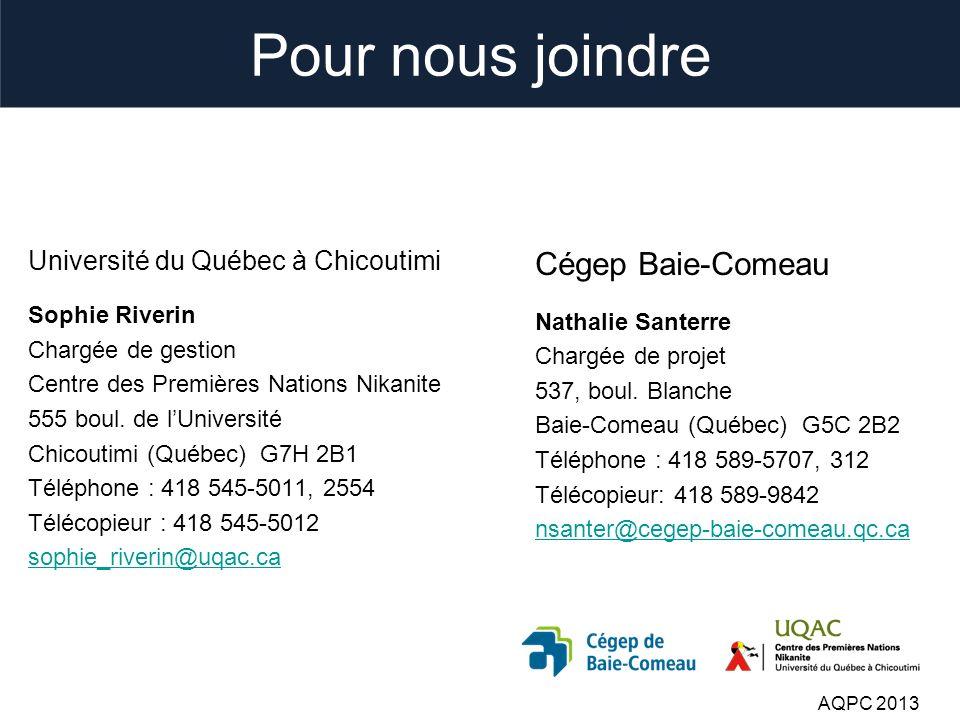 Pour nous joindre Cégep Baie-Comeau Nathalie Santerre Chargée de projet 537, boul.