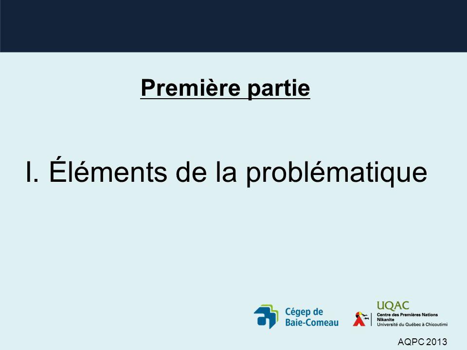 Première partie I. Éléments de la problématique AQPC 2013