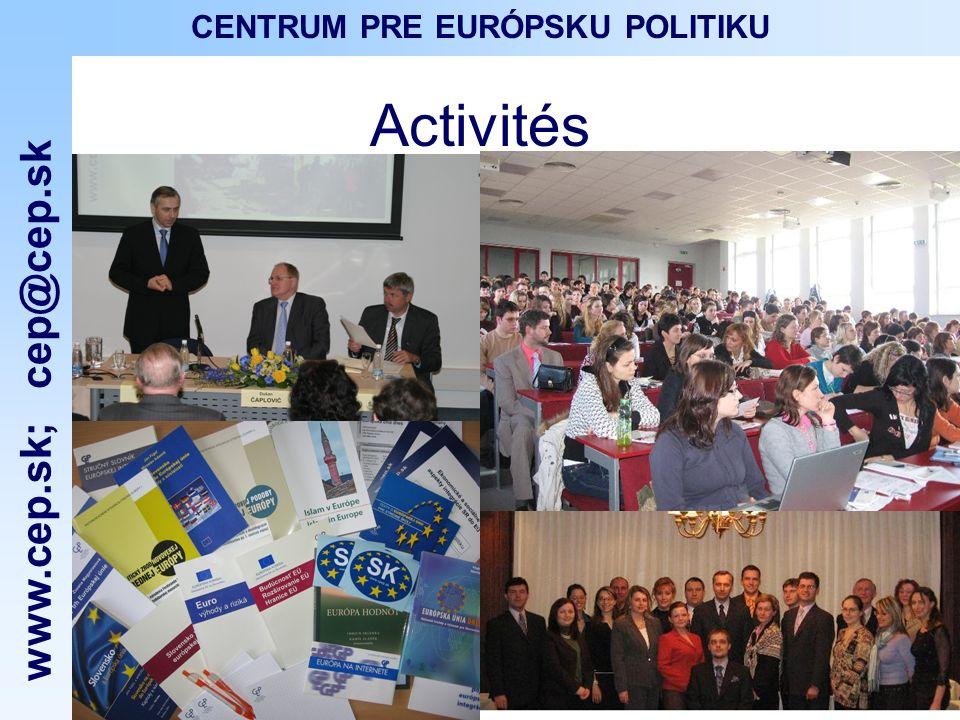 www.cep.sk ; cep@cep.sk CENTRUM PRE EURÓPSKU POLITIKU Les conférences académiques Les racines historiques de lintégration en Europe Centrale La dimension européenne dans lenseignement de lhistoire Les organisations non- gouvernementales dans la société de linformation …