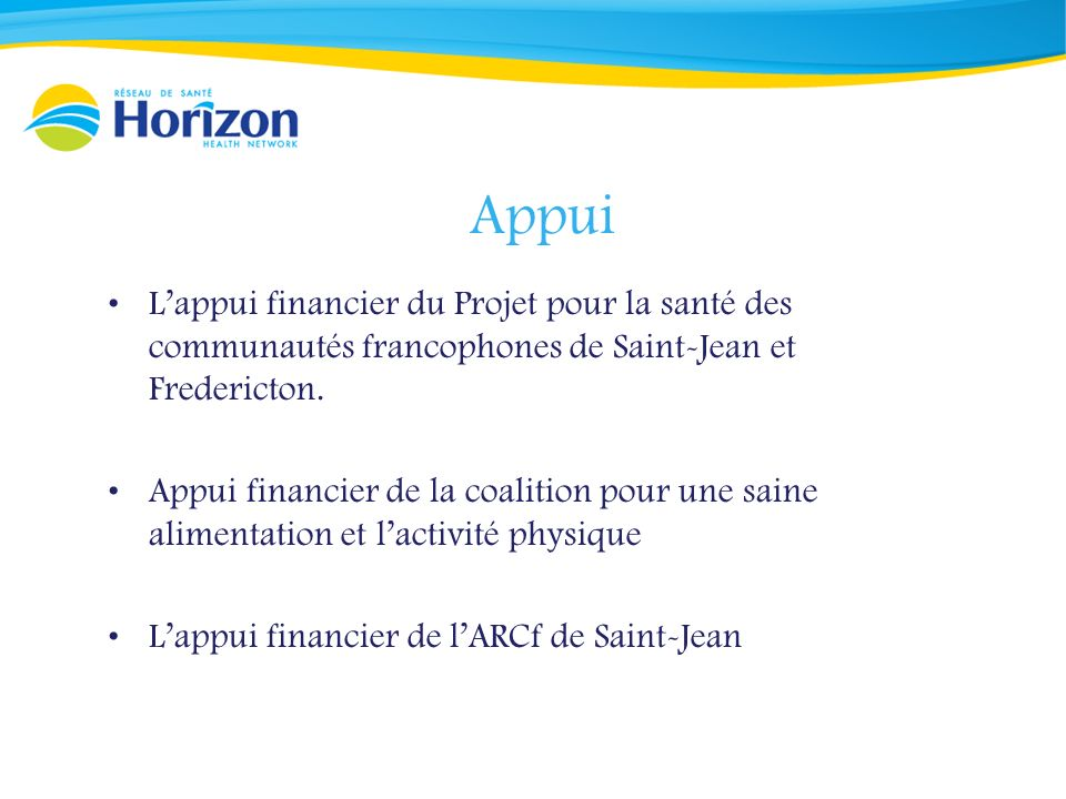 Appui Lappui financier du Projet pour la santé des communautés francophones de Saint-Jean et Fredericton. Appui financier de la coalition pour une sai