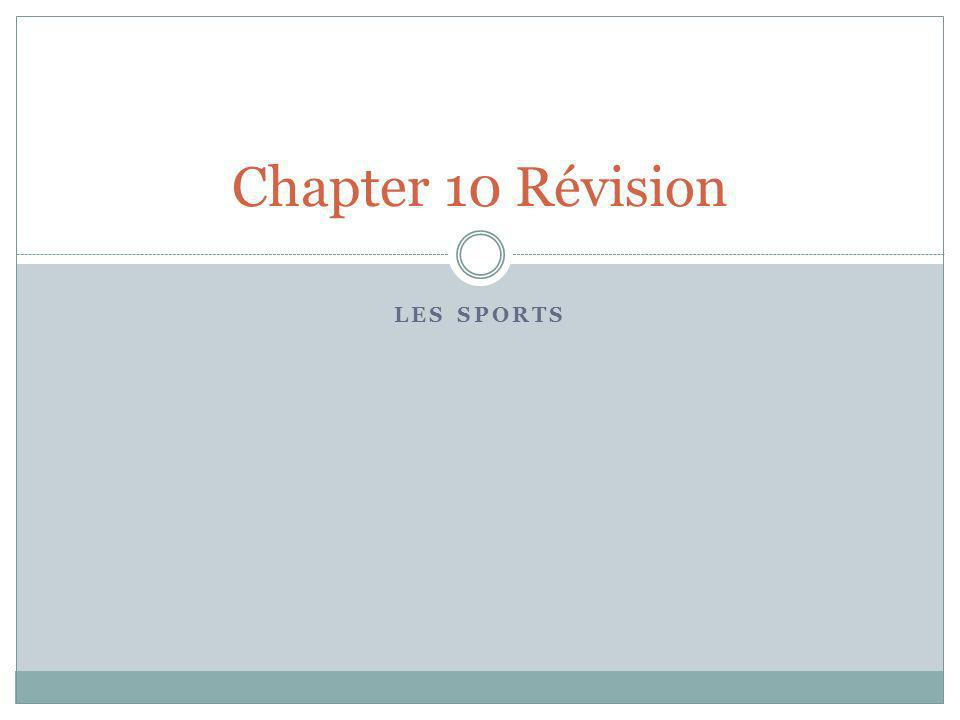 LES SPORTS Chapter 10 Révision