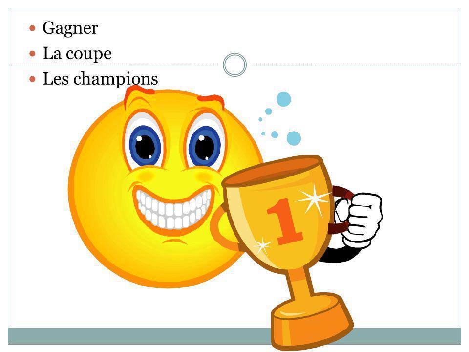 Gagner La coupe Les champions