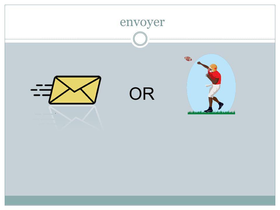 envoyer OR
