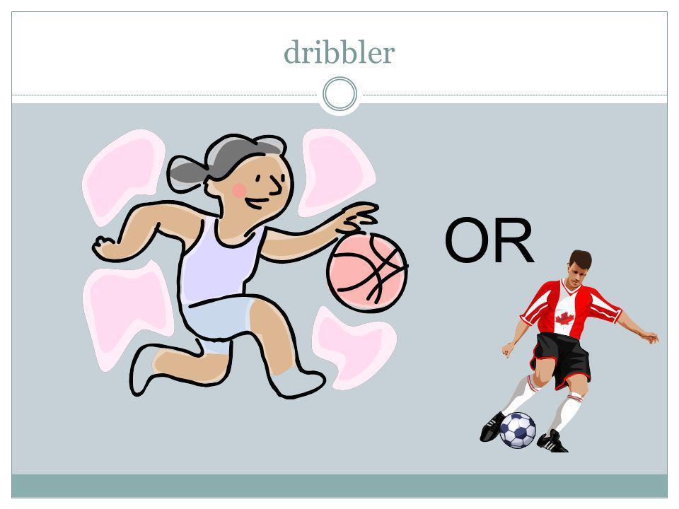 dribbler OR
