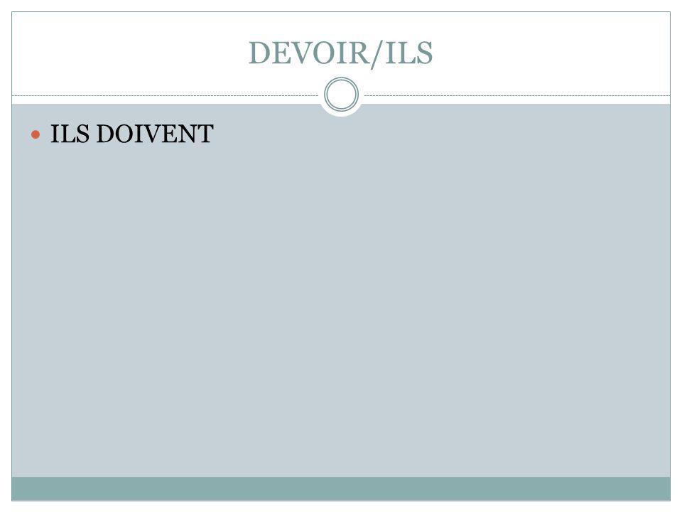 DEVOIR/ILS ILS DOIVENT