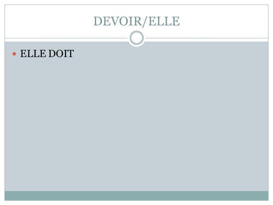 DEVOIR/ELLE ELLE DOIT